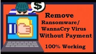 [How To] Remove Ransomware Virus and Recover Your Files Without Any Payment[100% Working]