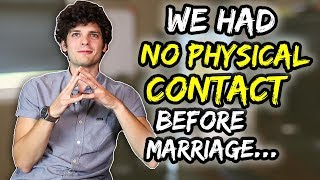 We had no physical contact before marriage…