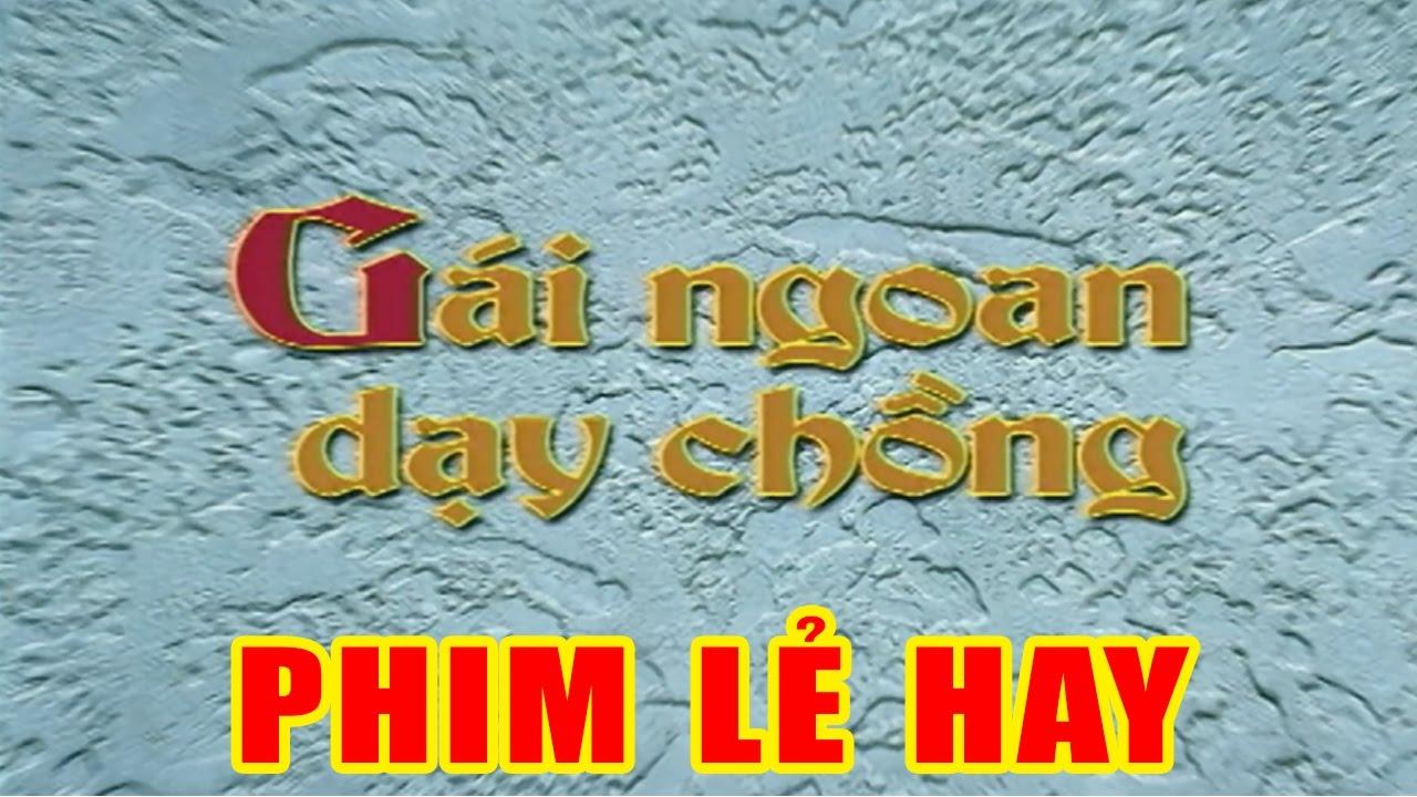 Gái Ngoan Dậy Chồng Full HD | Phim Lẻ Việt Nam Hay Mới Nhất