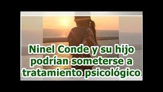 Ninel Conde y su hijo podrían someterse a tratamiento psicológico