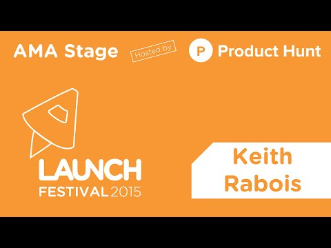 LAUNCH FESTIVAL: Product Hunt AMA with Keith Rabois, Investor, Khosla Ventures