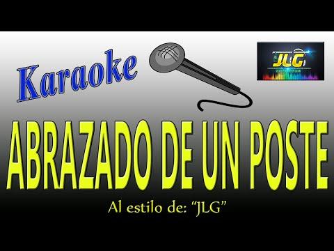 ABRAZADO DE UN POSTE -Karaoke JLG-