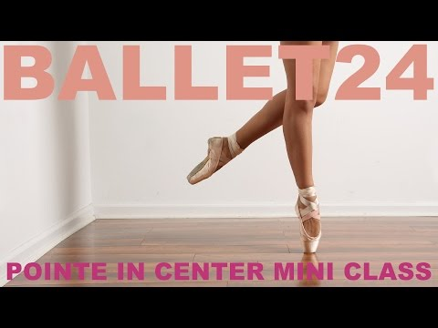 Ballet Workout: Pointe In Center Mini Class