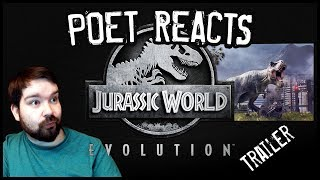 POET REACTS TO JURASSIC WORLD EVOLUTION TRAILER
