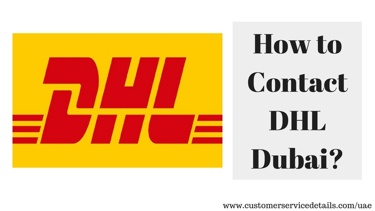 Dhl Customer Service Phone Number >> Dhl Dubai Customer Care Number Head Office Address Email Id