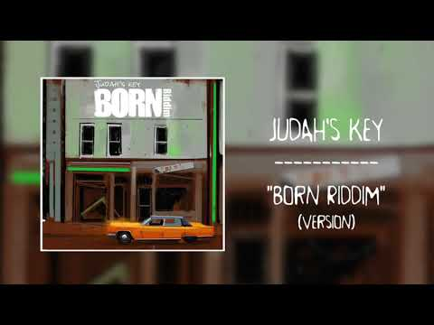 Judah's Key - Born Riddim [version]