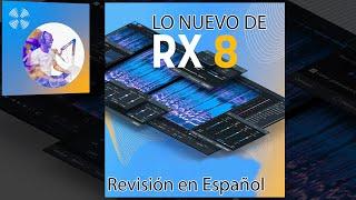 Revisión: Novedades Izotope RX 8 Advanced