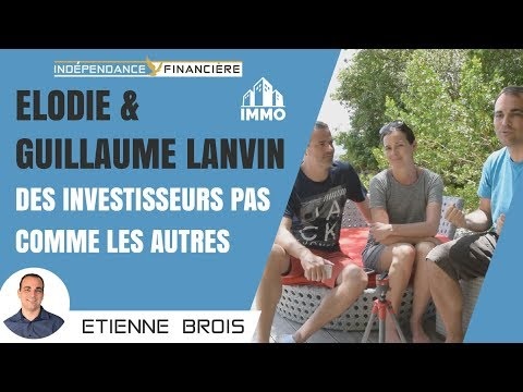 Elodie et Guillaume LANVIN - Des investisseurs pas comme les autres