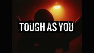 TOUGH AS YOU
