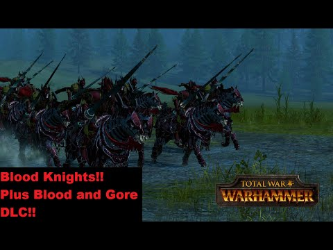 Blood And Gore DLC And BLood Knights First Look!! UNIT BASH!! Total War Warhammer!! |