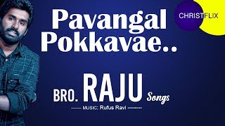 Pavangal Pokkavae CristFlix HD | Bro.Raju