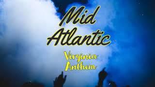 Mid Atlantic (Virginia Anthem)