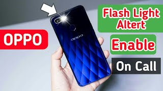 OPPO Flash Light Alert On In & Out Comming Call || OPPO Flash Light Alert