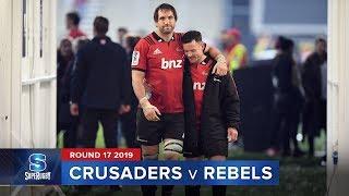 Crusaders v Rebels | Super Rugby 2019 Rd 17 Highlights