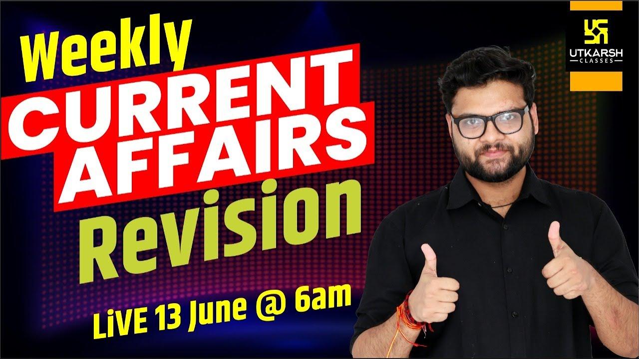 13 June | Weekly Current Affairs June 2021 | Rapid Revision | Kumar Gaurav Sir | Utkarsh Classes