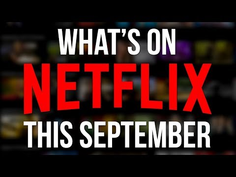 What's New to Netflix: September 2018 New Original Series & Netflix Movies