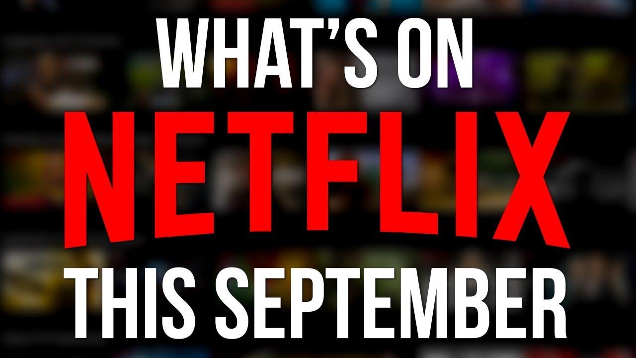 New on Netflix in September 2018: 20 New Netflix Movies