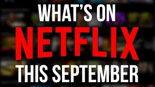 What's New to Netflix: September 2018 (New Original Series & Netflix Movies)
