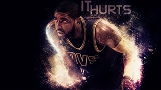 Kyrie Irving Mix - It Hurts ᴴᴰ
