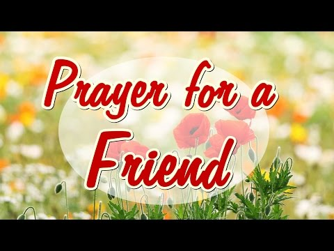 Prayer for a friend - Beautiful message for a special friend