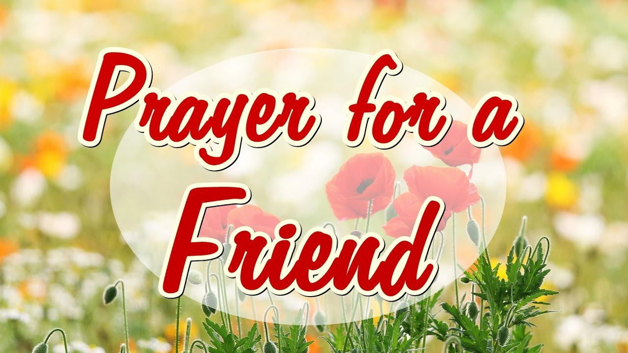 Prayer for a friend beautiful message for a special friend youtube prayer for a friend beautiful message for a special friend thecheapjerseys Gallery