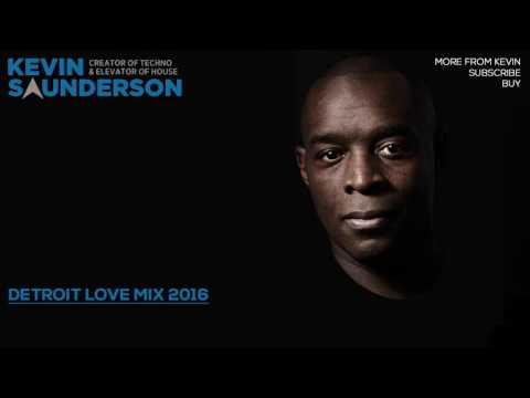 Kevin Saunderson - Detroit Love Mix 2016