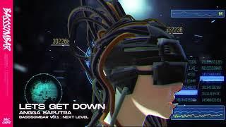 Angga Saputra - Let's Get Down [BASSSOMBAR Vol.1 : Next Level]