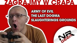 Zagrajmy w crapa #67 - Dark Shadows Army of Evil, The Last Dogma, The Slaughtering Grounds