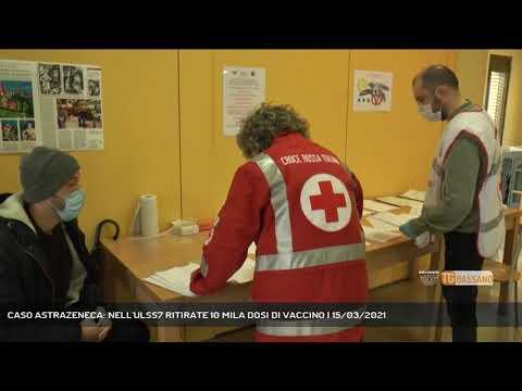 CASO ASTRAZENECA: NELL'ULSS7 RITIRATE 10 MILA DOSI DI VACCINO   15/03/2021