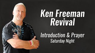Ken Freeman Revival; Introduction and Prayer
