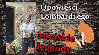 Opowieści Lombardi'ego, czyli praca agenta SCP - Miejskie Legendy