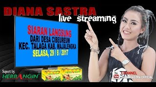 DIANA SASTRA LIVE | DESA CIBEURUM - TALAGA | MAJALENGKA | 29 AGUSTUS 2017 |  MALAM
