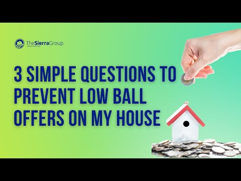 3 Simple Questions To Prevent Low Ball Offers On My House