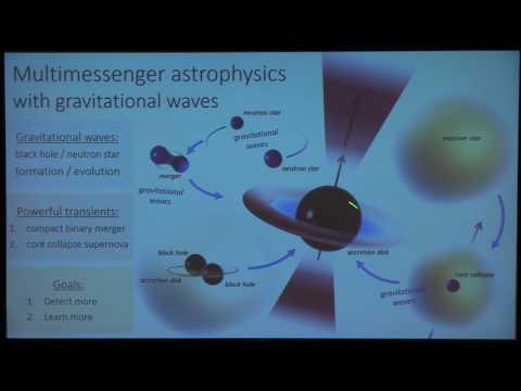Colloquium, April 20th, 2017 -- Multi-messenger Astrophysics with Advanced LIGO....