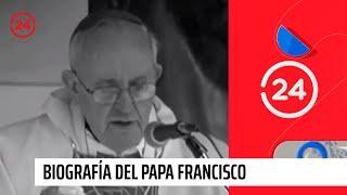 Biografía Del Papa Francisco Quién Es Jorge Mario Bergoglio 24 Horas Tvn Chile Youtube
