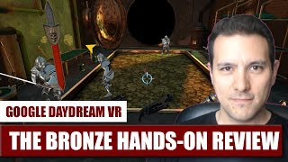The Bronze for Daydream VR Hands-On Review