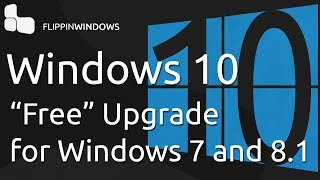 """""""Free Upgrade"""" to Windows 10 for Windows 7/8.1 Users"""
