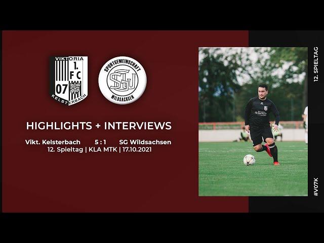Viktoria Kelsterbach - SG Wildsachsen   12. Spieltag   Highlights + Interviews   17.10.2021