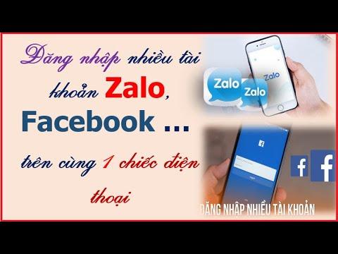 Đăng nhập nhiều tài khoản Zalo, Facebook trên cùng một chiếc điện thoại