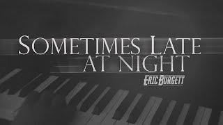 BEST WEDDING SONG EVER - Eric Burgett - Sometimes Late At Night (Official Music Video)