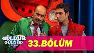 Güldür Güldür Show 33.Bölüm (Tek Parça Full HD)