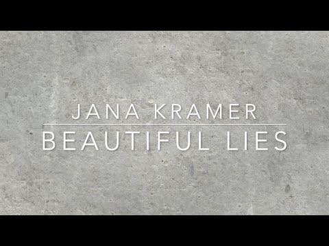 Jana Kramer - Beautiful Lies (Lyrics)