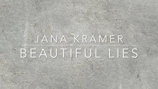 Jana Kramer - Beautiful Lies (Lyrics)