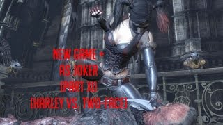 B:AC - New Game + As Joker (Part XI) [Harley vs. Two-Face]