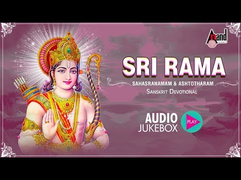 Sri Rama Sahasranamam And Ashtotharam | Sanskrit Devotional Audio Jukebox 2018