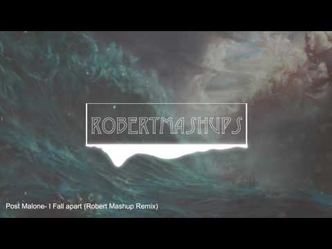 Post Malone- I Fall Apart (RobertMashups Remix)