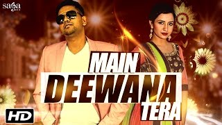 New Hindi Song - Main Deewana Tera - Gajan Maheson Feat. Deepa Ghimire - Bollywood Songs 2016