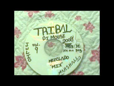 TRIBAL ANTAÑO SET MEZCLADO POR DJ MOUSE