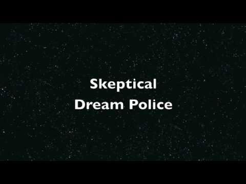 Dream Police - Skeptical