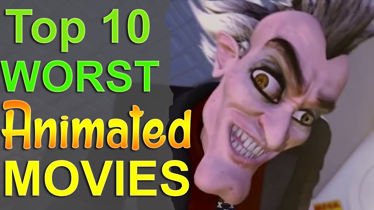 top 10 worst animated movies youtube
